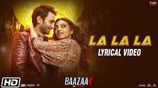 La La La | Lyrical | Neha Kakkar | Bilal Saeed | Baazaar | Saif Ali Khan, Rohan, Radhika