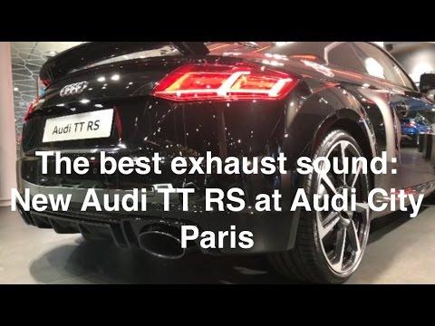 the best exhaust sound new audi tt rs at audi city paris youtube. Black Bedroom Furniture Sets. Home Design Ideas