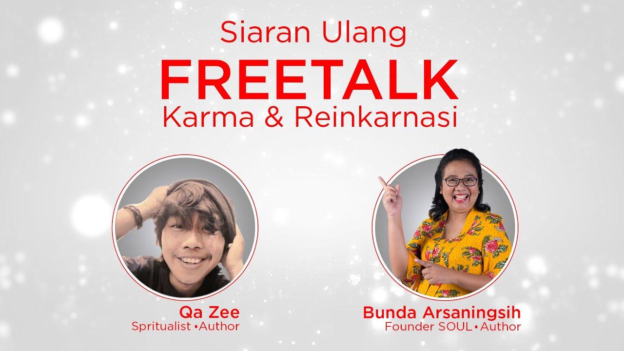 "Freetalk ""Karma dan Reinkarnasi"" bersama Bunda Arsaningsih dan Qa Zee"