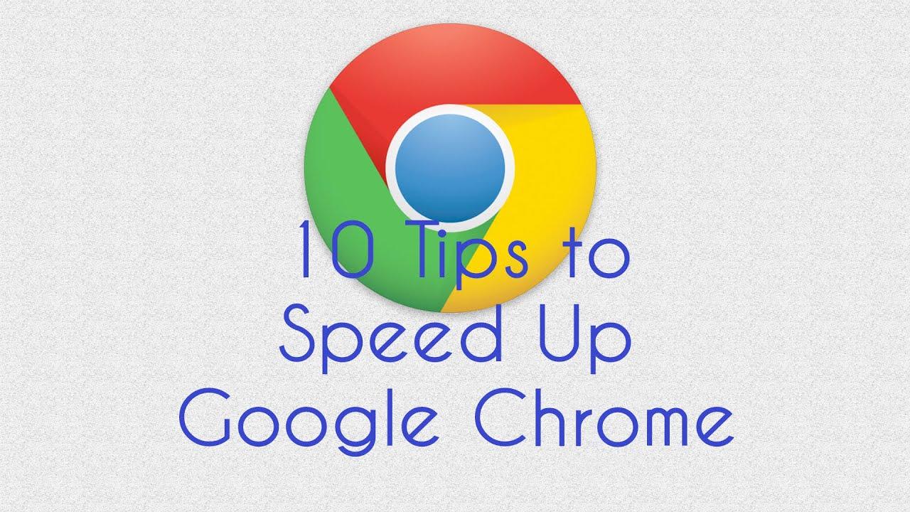 How to Speed Up Google Chrome - 6 Speed Hacks