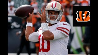 Jimmy Garopollo and 49ers offense Film Review vs Bengals: THEY RUN WILD IN CINCY