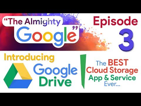 Google Drive | The BEST Cloud Storage App & Service | The Almighty Google | Episode 3