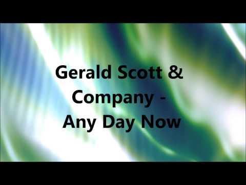 Gerald Scott & Company - Any Day Now