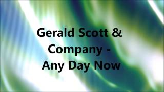 Gerald Scott & Company - Any Day Now