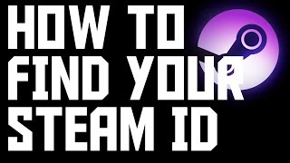 How To Find Your Steam ID