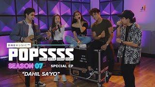 Dahil Sa'yo by POPSSSS Hosts feat. John Roa | One Music POPSSSS S07 Special Episode