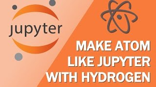 learn jupyter notebooks pt 1a hydrogen with atom