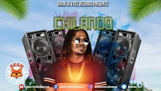 Chilando - Nah Guh [Trending Summer Riddim] July 2019