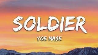 Yoe Mase - Soldier, Pt. 1 (Lyrics)