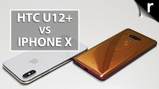 HTC U12 Plus vs iPhone X | Hands-on comparison