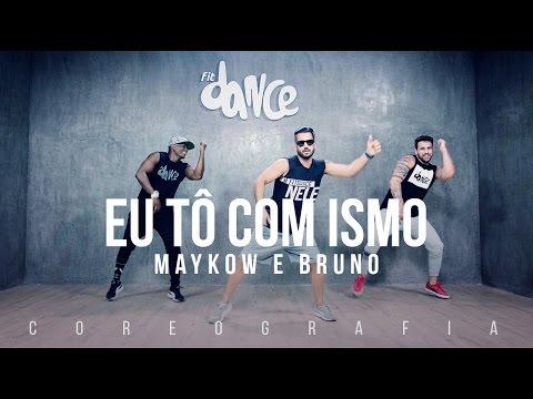 Eu Tô com Ismo - Maykow e Bruno - Coreografia |  FitDance TV
