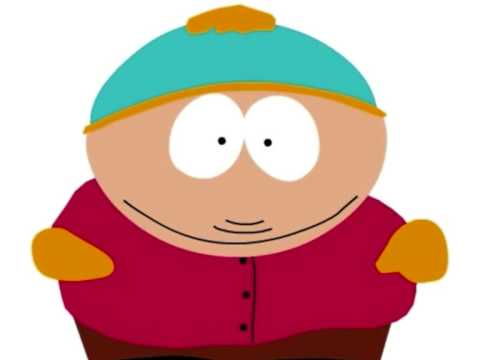 Eric Cartman  She works hard for the money