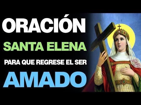 🙏 Oración a Santa Elena PARA QUE REGRESE EL SER AMADO de Inmediato ❤