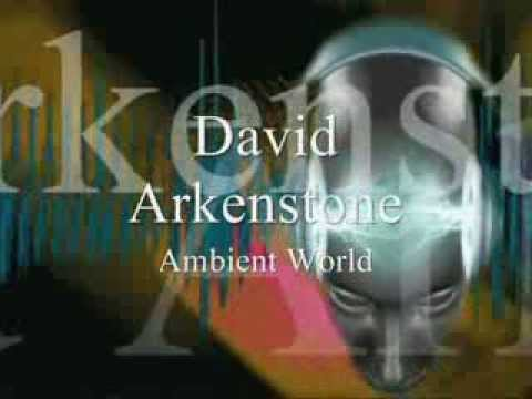 """David Arkenstone """" Ambient World """"  Part. 1 & 2"""
