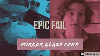 MIRROR GLAZE CAKE FAIL