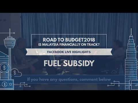 Malaysia Pre-Budget 2018 Live Forum - Fuel Subsidy