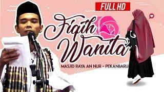 Ceramah Ustadz Abdul Somad Lc ,MA - Fiqh Wanita (Masjid An Nur, Pekanbaru)