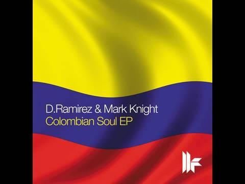 D.Ramirez & Mark Knight - Colombian Soul - Gabriel & Dresden Tuscan Soul Reconstruction