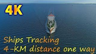 Ships tracking- 4km distance (one way)Dji phantom 4 pro 4K