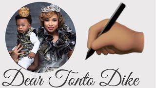Dear Tonto Dike.....  ✍🏽