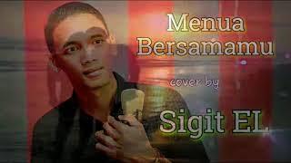 Menua Bersamamu Feat Sigit EL