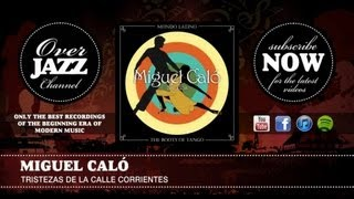 Miguel Caló - Tristezas de la Calle Corrientes (1942)