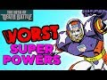 The WORST Super Powers | Desk of DEATH BATTLE