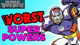 The WORST Super Powers | Desk of DEATH BATTLE