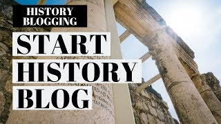 Find out  How to create a history blog | Guide for Beginners to learn How to create a history blog