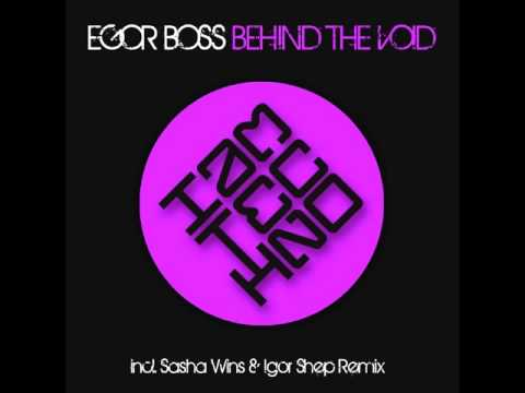 Egor Boss - Behind The Void (Sasha Wins and Igor Shep Remix)