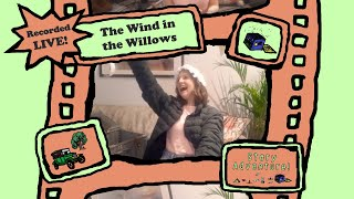 The Wind in the Willows - LIVE Story Adventure - Storytelling for Children
