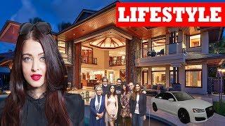 Aishwarya Rai Lifestyle ★ 2019 | Aishwarya Rai Biography, Family, Houses,Cars,Networth|Aishwarya Rai