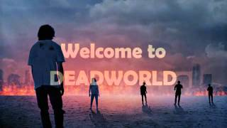 DEADWORLD: This Is How It Ends