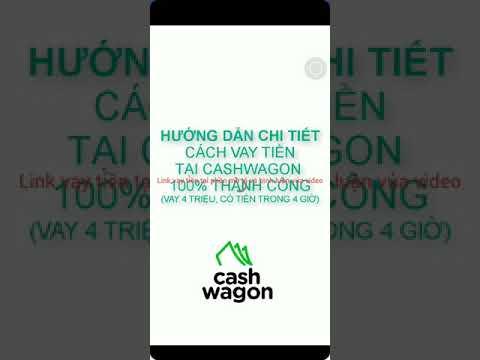 Hướng Dẫn Vay Tiền Tại Cashwagon 100%  Thành Công