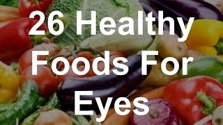 26 Healthy Foods For Eyes - Best Foods For Eyes