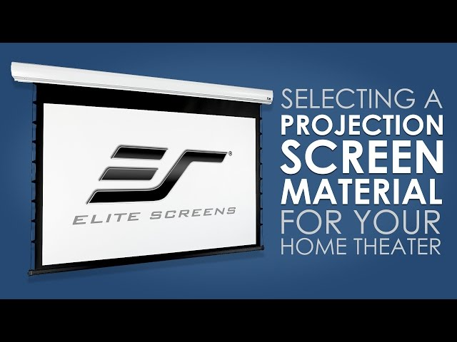 Selecting the Right Elite Screens Screen Material For Your Home Theater