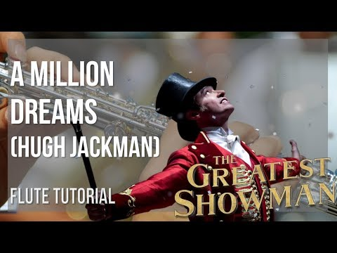 How to play A Million Dreams by Hugh Jackman on Flute (Tutorial)