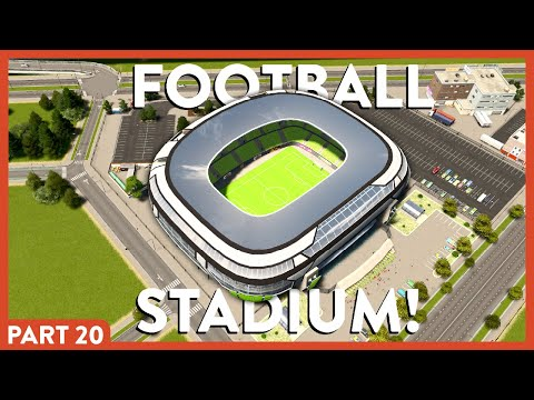 Luckytiger Football Stadium! - Part 20   Cities Skylines  
