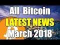BITCOIN LATEST NEWS MARCH 2018 (BINANCE, BITTREX, ETC)