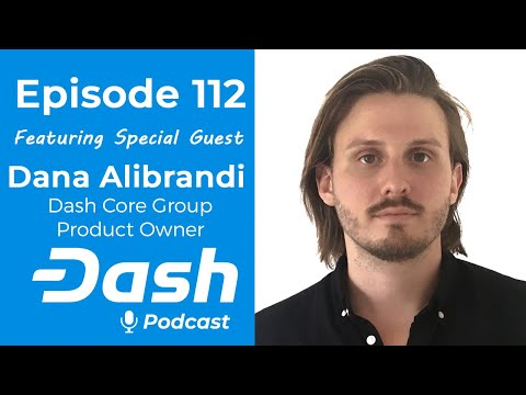 Dash Podcast 112 - Intro To Dash Platform feat. Dana Alibrandi Product Owner from Dash Core Group