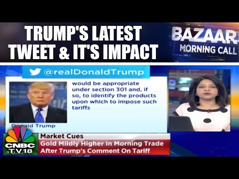 Trump's Latest Tweet & It's Impact | Bazaar Morning Call (Part 1) | CNBC TV18