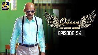 Queen Episode 54 || ''ක්වීන්'' ||  18th October 2019 Thumbnail