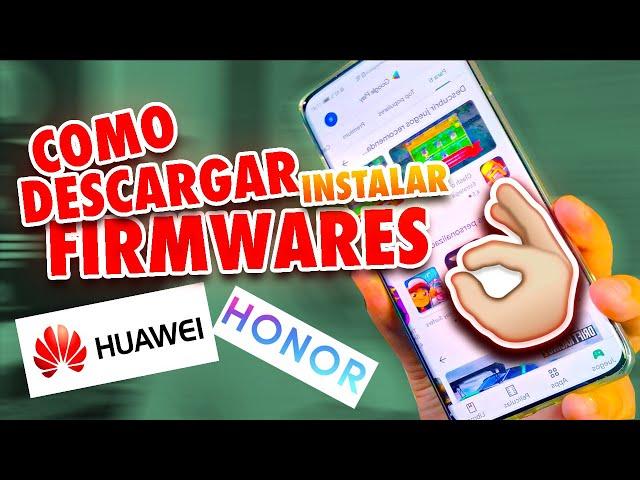 COMO DESCARGAR E INSTALAR CUALQUIER FIRMWARE DE HUAWEI - HONOR