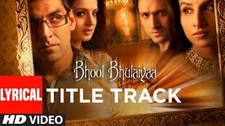 Lyrical: Bhool Bhulaiyaa Title Track | Akshay Kumar, Vidya Balan | Neeraj Shridhar | Pritam