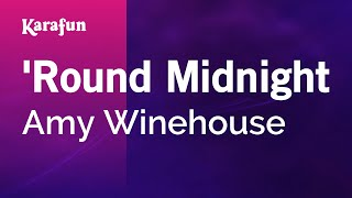 Karaoke 'Round Midnight - Amy Winehouse *