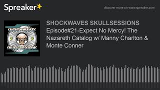 Episode#21-Expect No Mercy! The Nazareth Catalog w/ Manny Charlton & Monte Conner