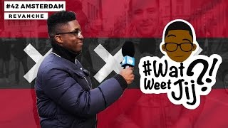 #WATWEETJIJ?! | #42 AMSTERDAM (REVANCHE!).