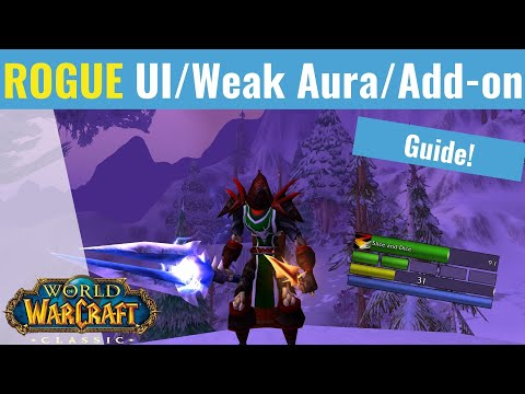 The Ultimate Rogue Pve UI / Weak Aura / Add-on Guide! - WoW Classic