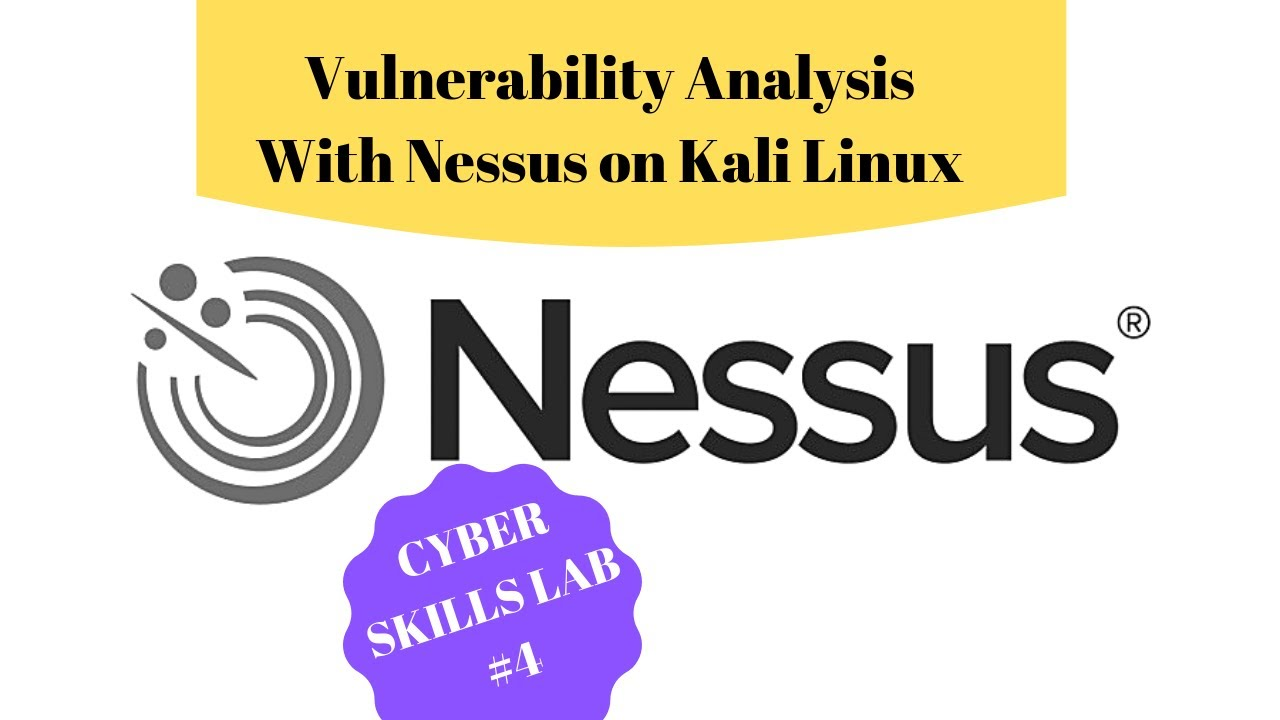 Getting Started with Nessus Vulnerability Scanner on Kali Linux- 2019