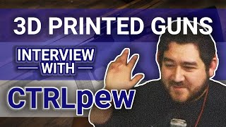50 - Adamcast IRL - 3D Printed Guns with @CtrlPew